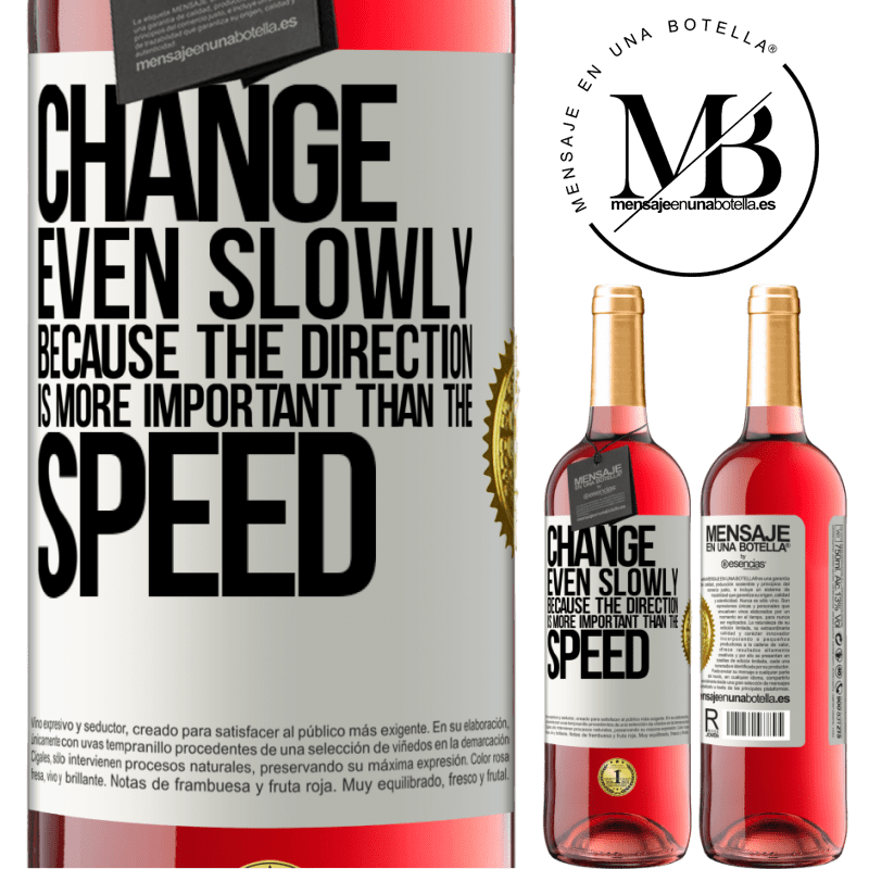 24,95 € Free Shipping   Rosé Wine ROSÉ Edition Change, even slowly, because the direction is more important than the speed White Label. Customizable label Young wine Harvest 2020 Tempranillo