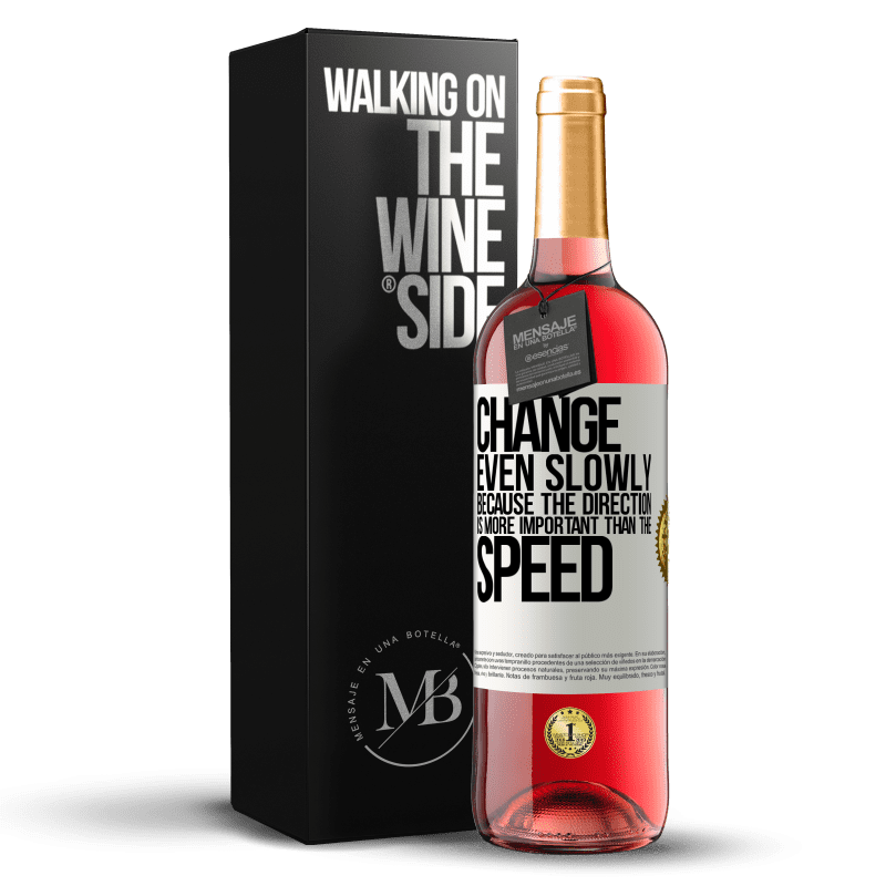 24,95 € Free Shipping | Rosé Wine ROSÉ Edition Change, even slowly, because the direction is more important than the speed White Label. Customizable label Young wine Harvest 2020 Tempranillo
