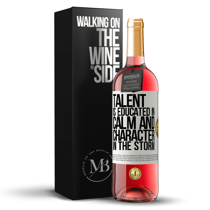 24,95 € Free Shipping   Rosé Wine ROSÉ Edition Talent is educated in calm and character in the storm White Label. Customizable label Young wine Harvest 2020 Tempranillo