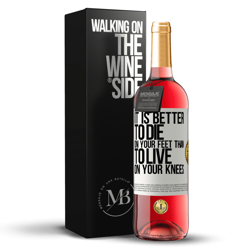 24,95 € Free Shipping | Rosé Wine ROSÉ Edition It is better to die on your feet than to live on your knees White Label. Customizable label Young wine Harvest 2020 Tempranillo
