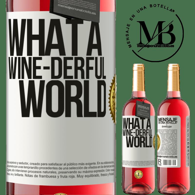 24,95 € Envoi gratuit   Vin rosé Édition ROSÉ What a wine-derful world Étiquette Blanche. Étiquette personnalisable Vin jeune Récolte 2020 Tempranillo