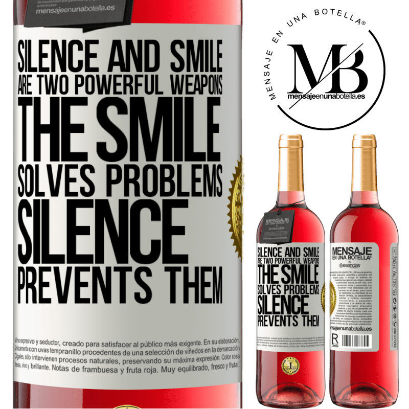 24,95 € Free Shipping | Rosé Wine ROSÉ Edition Silence and smile are two powerful weapons. The smile solves problems, silence prevents them White Label. Customizable label Young wine Harvest 2020 Tempranillo