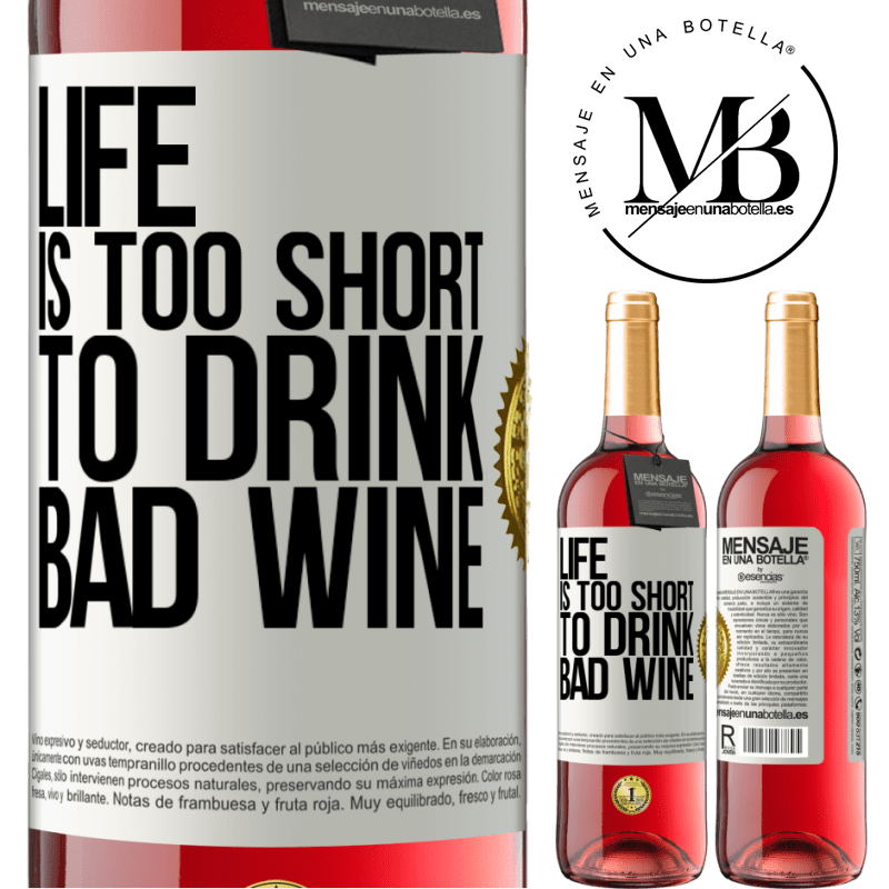 24,95 € Free Shipping   Rosé Wine ROSÉ Edition Life is too short to drink bad wine White Label. Customizable label Young wine Harvest 2020 Tempranillo