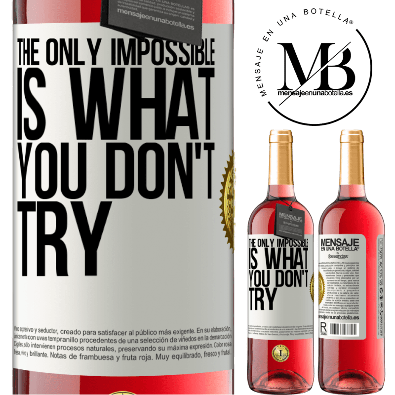 24,95 € Free Shipping | Rosé Wine ROSÉ Edition The only impossible is what you don't try White Label. Customizable label Young wine Harvest 2020 Tempranillo