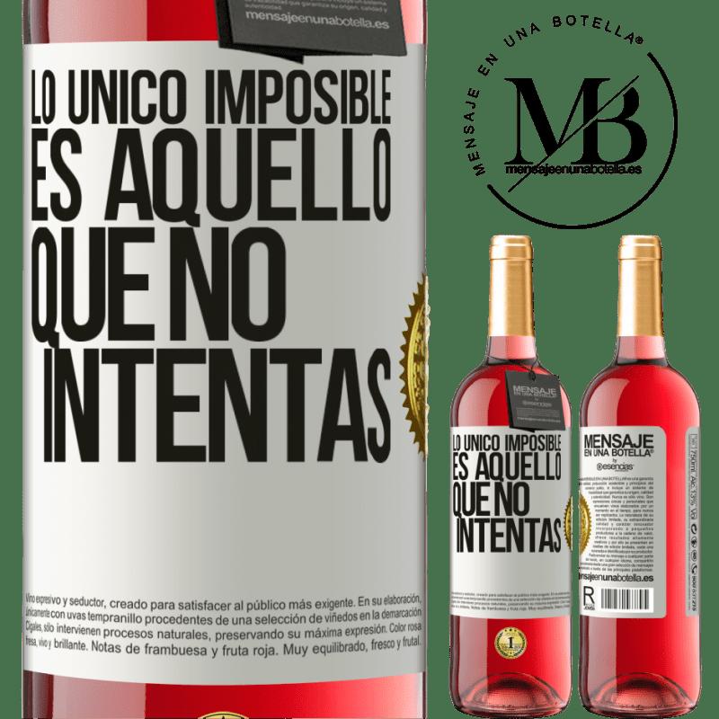 24,95 € Envoi gratuit   Vin rosé Édition ROSÉ Le seul impossible c'est ce que vous n'essayez pas Étiquette Blanche. Étiquette personnalisable Vin jeune Récolte 2020 Tempranillo