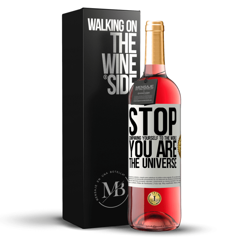 24,95 € Free Shipping | Rosé Wine ROSÉ Edition Stop comparing yourself to the world, you are the universe White Label. Customizable label Young wine Harvest 2020 Tempranillo