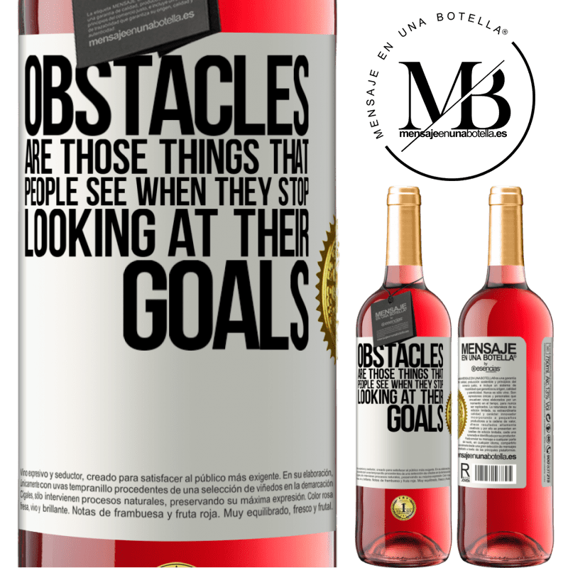 24,95 € Free Shipping   Rosé Wine ROSÉ Edition Obstacles are those things that people see when they stop looking at their goals White Label. Customizable label Young wine Harvest 2020 Tempranillo