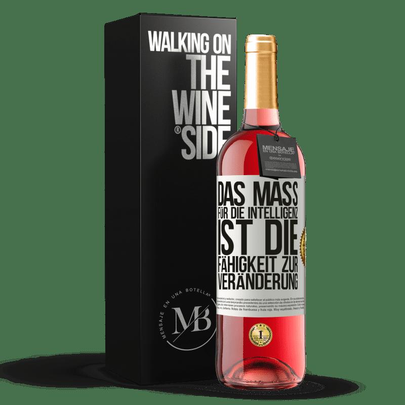 24,95 € Kostenloser Versand | Roséwein ROSÉ Ausgabe Das Maß für die Intelligenz ist die Fähigkeit zur Veränderung Weißes Etikett. Anpassbares Etikett Junger Wein Ernte 2020 Tempranillo