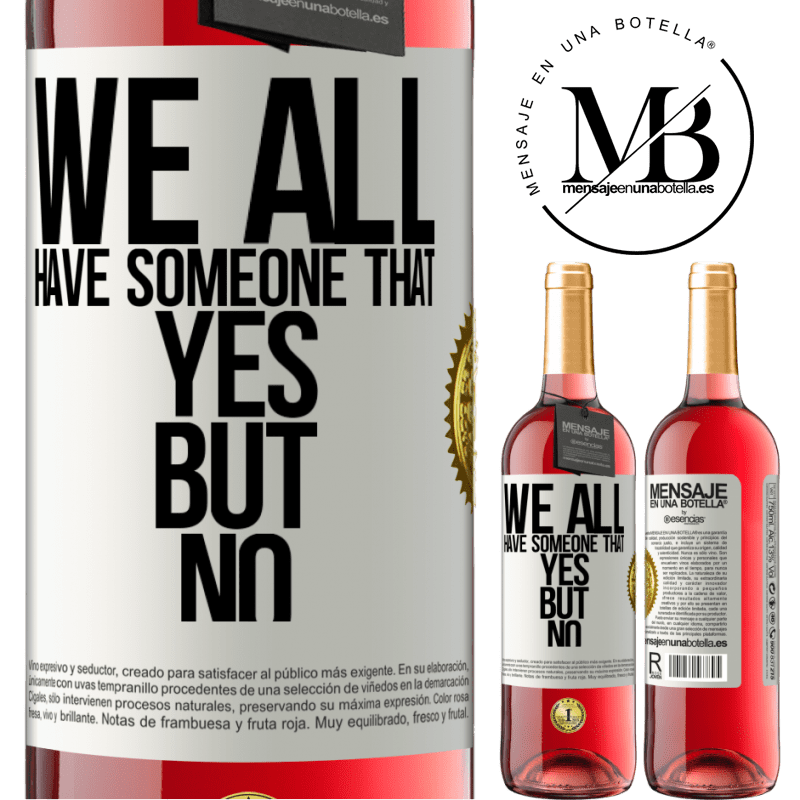 24,95 € Free Shipping | Rosé Wine ROSÉ Edition We all have someone yes but no White Label. Customizable label Young wine Harvest 2020 Tempranillo