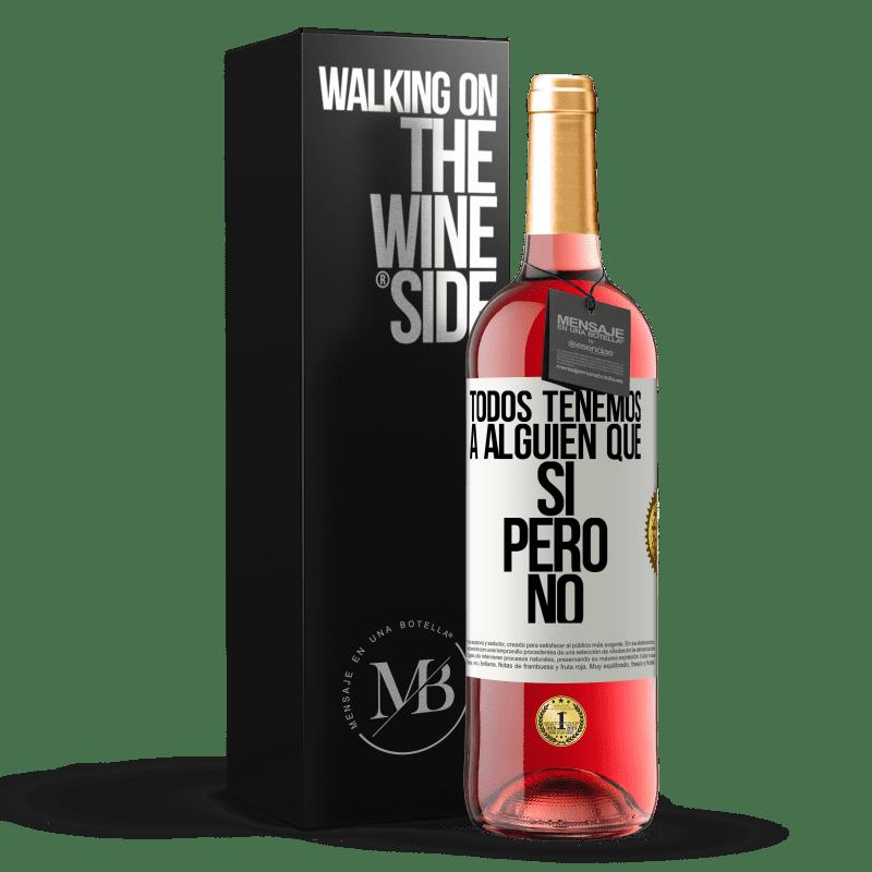 24,95 € Envoi gratuit   Vin rosé Édition ROSÉ Nous avons tous quelqu'un oui mais non Étiquette Blanche. Étiquette personnalisable Vin jeune Récolte 2020 Tempranillo
