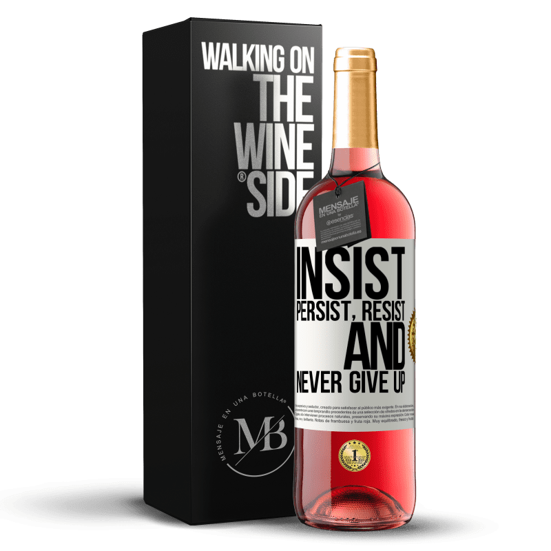 24,95 € Free Shipping   Rosé Wine ROSÉ Edition Insist, persist, resist, and never give up White Label. Customizable label Young wine Harvest 2020 Tempranillo