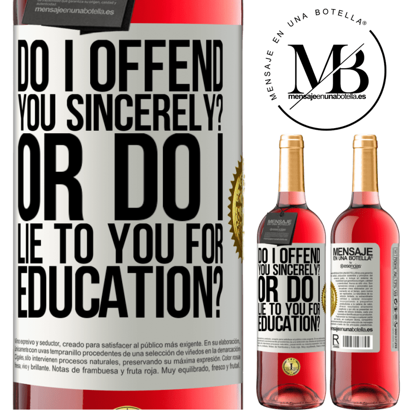 24,95 € Free Shipping   Rosé Wine ROSÉ Edition do I offend you sincerely? Or do I lie to you for education? White Label. Customizable label Young wine Harvest 2020 Tempranillo