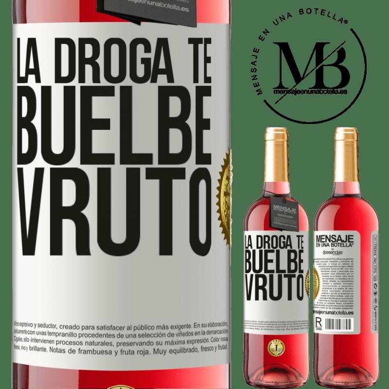 24,95 € Envoi gratuit | Vin rosé Édition ROSÉ La droga te buelbe vruto Étiquette Blanche. Étiquette personnalisable Vin jeune Récolte 2020 Tempranillo