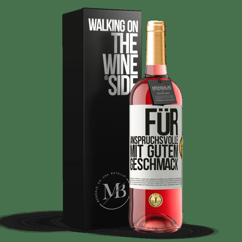 24,95 € Kostenloser Versand   Roséwein ROSÉ Ausgabe Für anspruchsvolle mit gutem Geschmack Weißes Etikett. Anpassbares Etikett Junger Wein Ernte 2020 Tempranillo