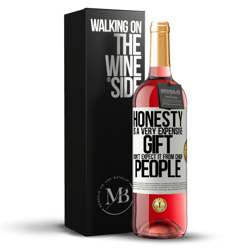 24,95 € Free Shipping | Rosé Wine ROSÉ Edition Honesty is a very expensive gift. Don't expect it from cheap people White Label. Customizable label Young wine Harvest 2020 Tempranillo