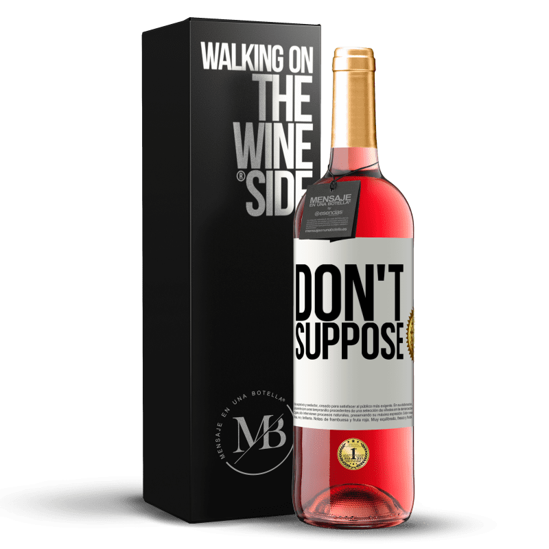 24,95 € Free Shipping   Rosé Wine ROSÉ Edition Do not suppose White Label. Customizable label Young wine Harvest 2020 Tempranillo