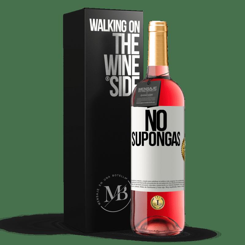 24,95 € Envío gratis   Vino Rosado Edición ROSÉ No supongas Etiqueta Blanca. Etiqueta personalizable Vino joven Cosecha 2020 Tempranillo