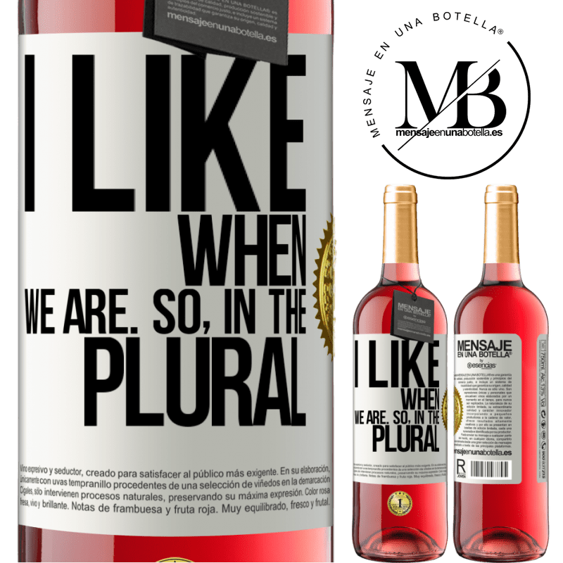 24,95 € Free Shipping   Rosé Wine ROSÉ Edition I like when we are. So in the plural White Label. Customizable label Young wine Harvest 2020 Tempranillo