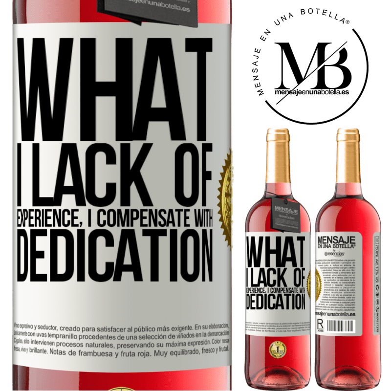 24,95 € Free Shipping | Rosé Wine ROSÉ Edition What I lack of experience I compensate with dedication White Label. Customizable label Young wine Harvest 2020 Tempranillo