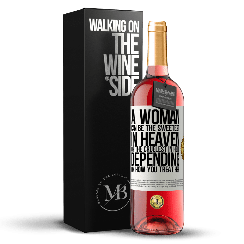 24,95 € Free Shipping | Rosé Wine ROSÉ Edition A woman can be the sweetest in heaven, or the cruelest in hell, depending on how you treat her White Label. Customizable label Young wine Harvest 2020 Tempranillo