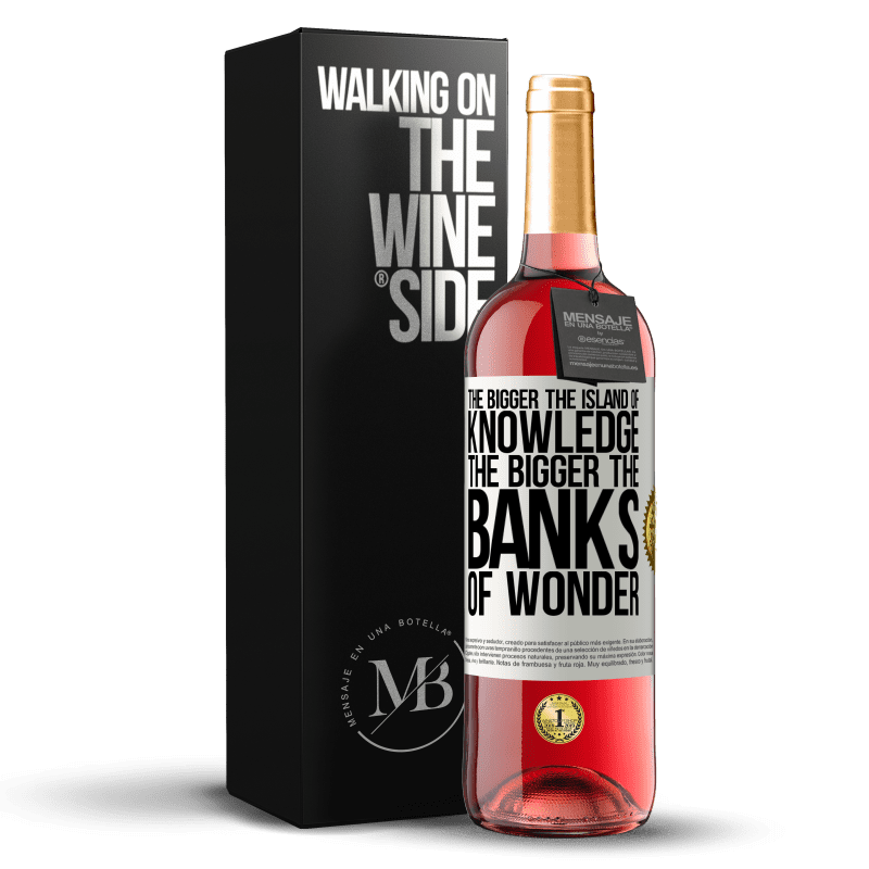 24,95 € Free Shipping | Rosé Wine ROSÉ Edition The bigger the island of knowledge, the bigger the banks of wonder White Label. Customizable label Young wine Harvest 2020 Tempranillo