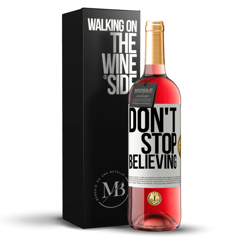 24,95 € Free Shipping | Rosé Wine ROSÉ Edition Don't stop believing White Label. Customizable label Young wine Harvest 2020 Tempranillo