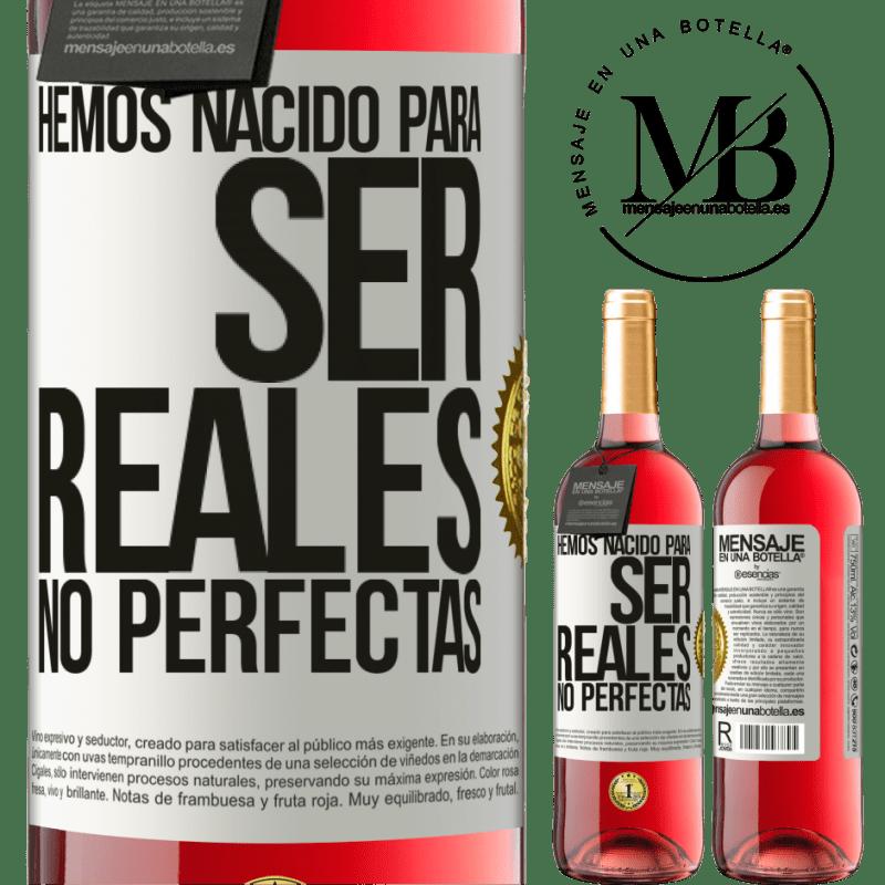 24,95 € Envoi gratuit   Vin rosé Édition ROSÉ Nous sommes nés pour être réels, pas parfaits Étiquette Blanche. Étiquette personnalisable Vin jeune Récolte 2020 Tempranillo
