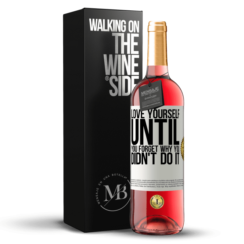 24,95 € Free Shipping | Rosé Wine ROSÉ Edition Love yourself, until you forget why you didn't do it White Label. Customizable label Young wine Harvest 2020 Tempranillo