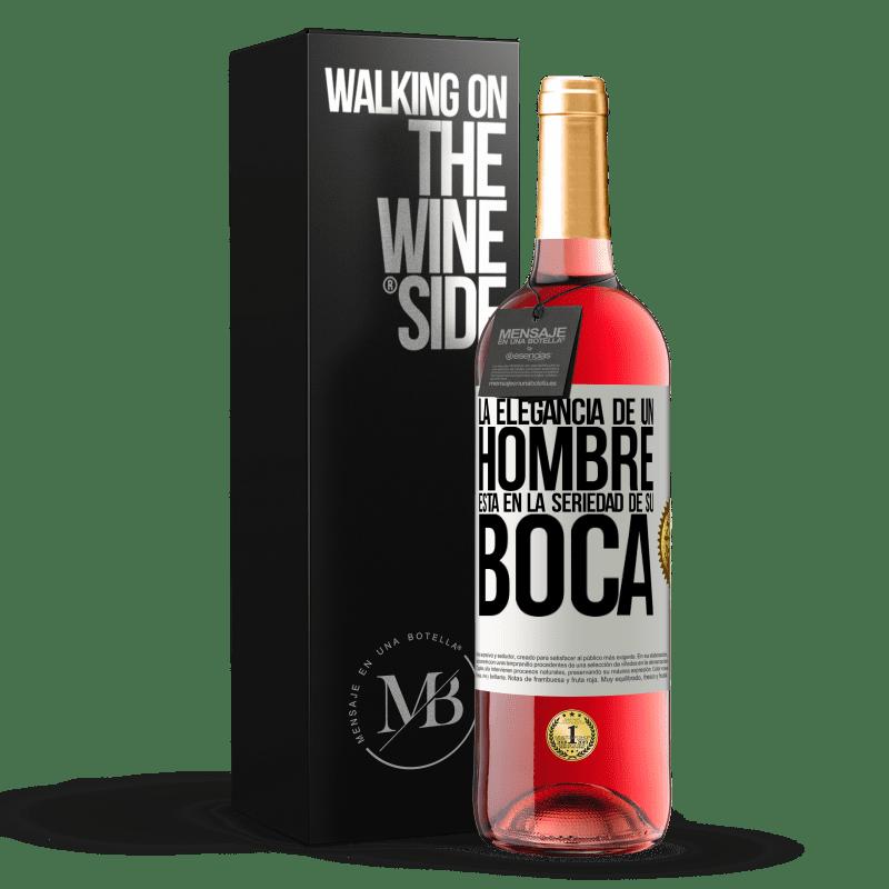 24,95 € Envoi gratuit | Vin rosé Édition ROSÉ L'élégance d'un homme est dans le sérieux de sa bouche Étiquette Blanche. Étiquette personnalisable Vin jeune Récolte 2020 Tempranillo