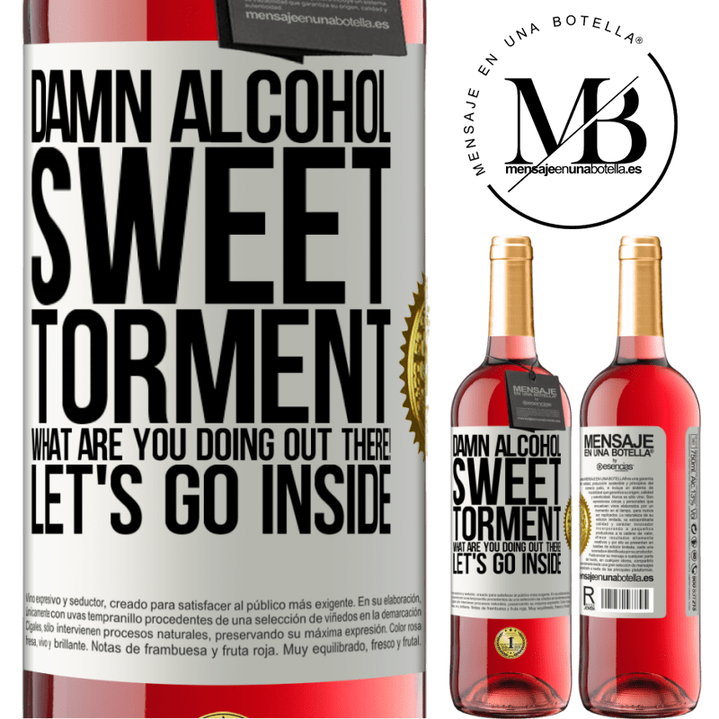 24,95 € Free Shipping   Rosé Wine ROSÉ Edition Damn alcohol, sweet torment. What are you doing out there! Let's go inside White Label. Customizable label Young wine Harvest 2020 Tempranillo