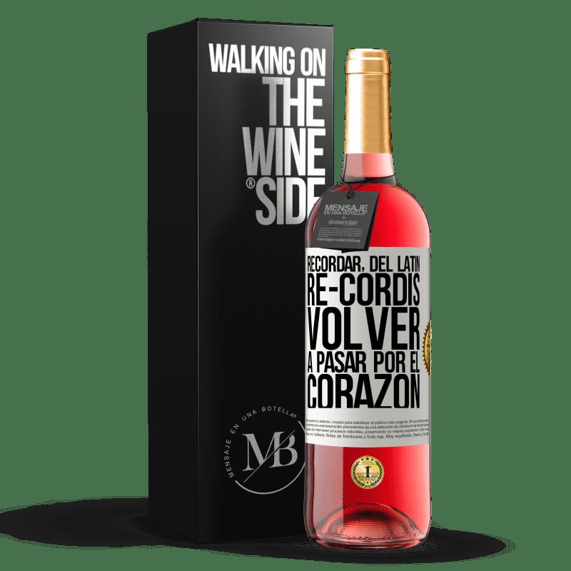 24,95 € Envoi gratuit | Vin rosé Édition ROSÉ RAPPELEZ-VOUS, du latin re-cordis, remontez dans le coeur Étiquette Blanche. Étiquette personnalisable Vin jeune Récolte 2020 Tempranillo