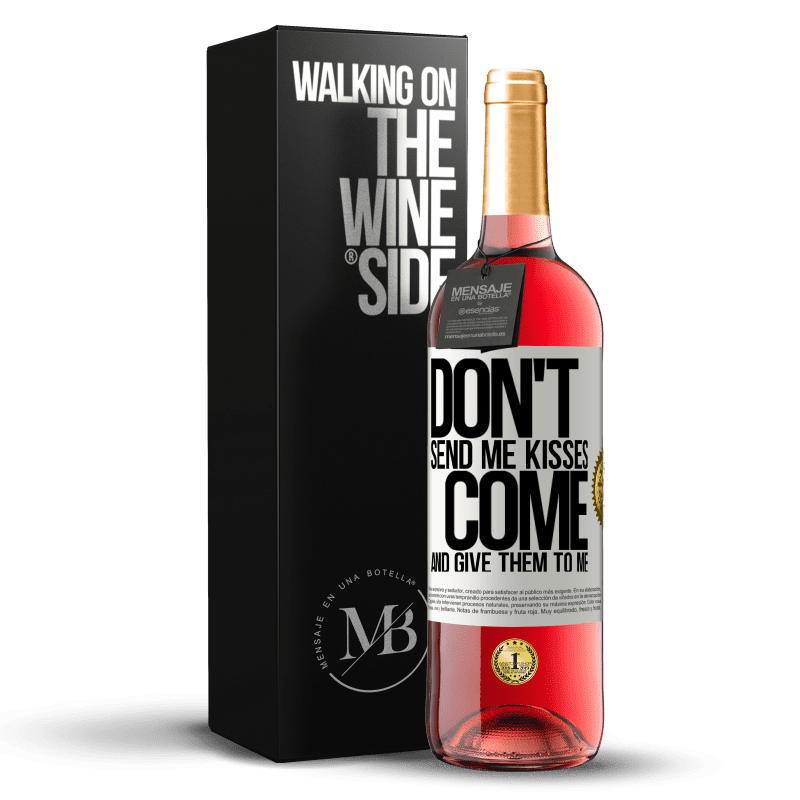 24,95 € Free Shipping | Rosé Wine ROSÉ Edition Don't send me kisses, you come and give them to me White Label. Customizable label Young wine Harvest 2020 Tempranillo