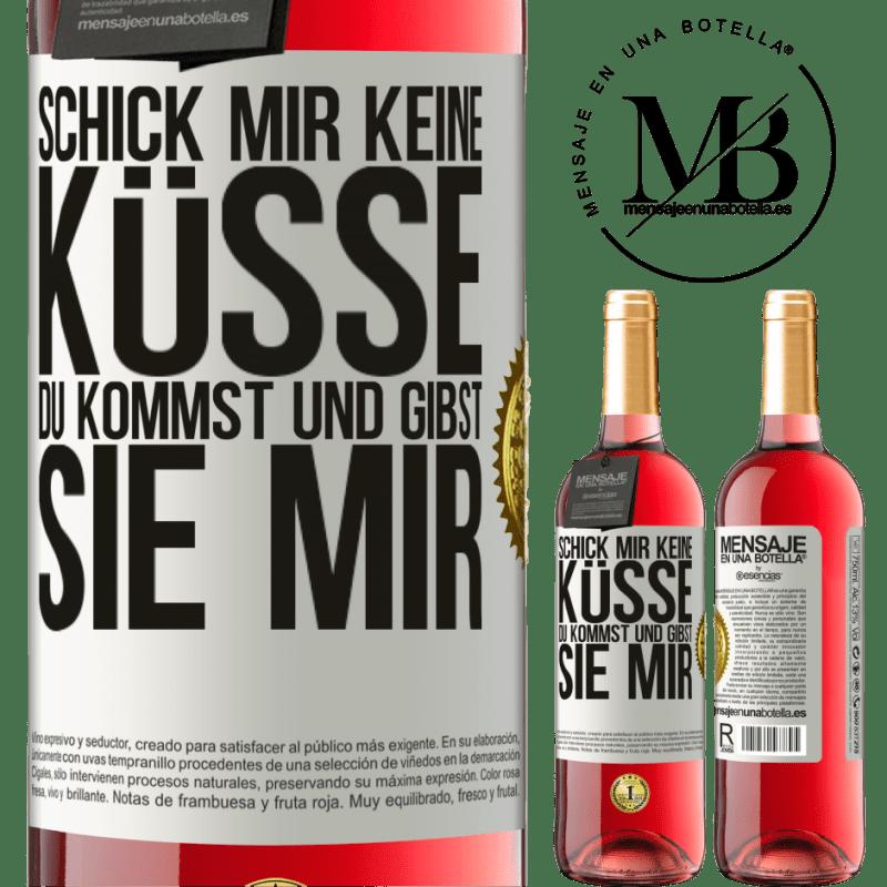 24,95 € Kostenloser Versand   Roséwein ROSÉ Ausgabe Schick mir keine Küsse, du kommst und gibst sie mir Weißes Etikett. Anpassbares Etikett Junger Wein Ernte 2020 Tempranillo
