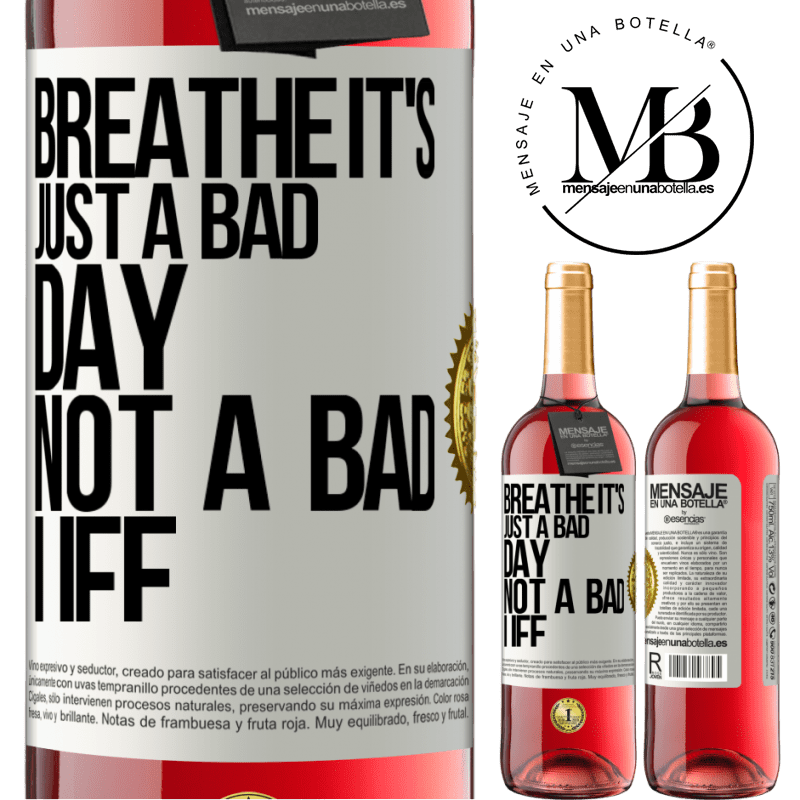24,95 € Free Shipping | Rosé Wine ROSÉ Edition Breathe, it's just a bad day, not a bad life White Label. Customizable label Young wine Harvest 2020 Tempranillo