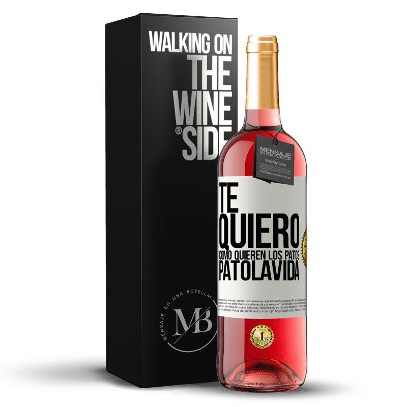 24,95 € Free Shipping | Rosé Wine ROSÉ Edition TE QUIERO, como quieren los patos. PATOLAVIDA White Label. Customizable label Young wine Harvest 2020 Tempranillo