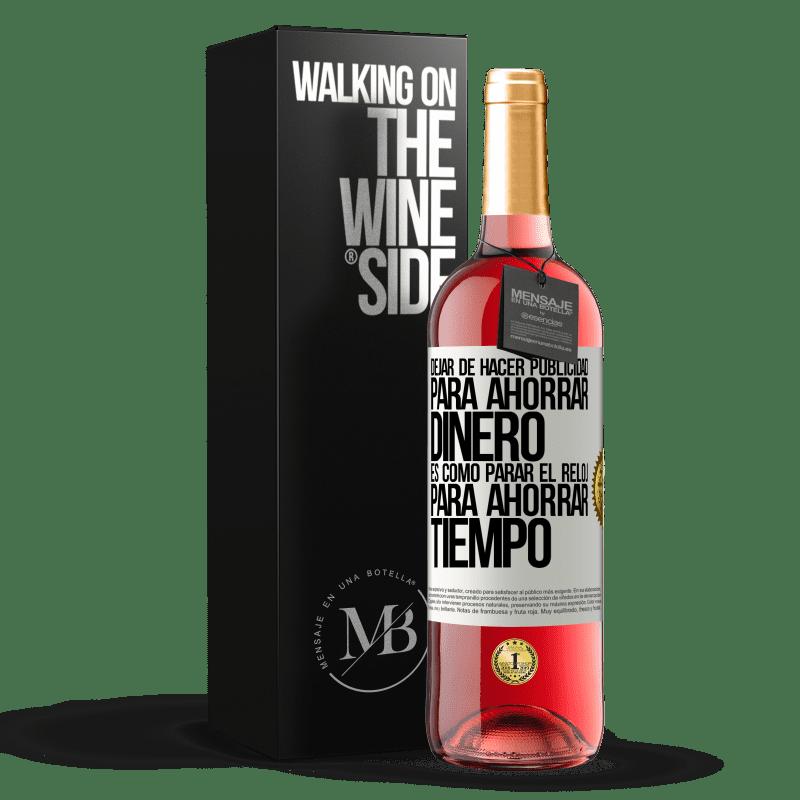 24,95 € Envoi gratuit | Vin rosé Édition ROSÉ Arrêtez la publicité pour économiser de l'argent, c'est comme arrêter l'horloge pour gagner du temps Étiquette Blanche. Étiquette personnalisable Vin jeune Récolte 2020 Tempranillo