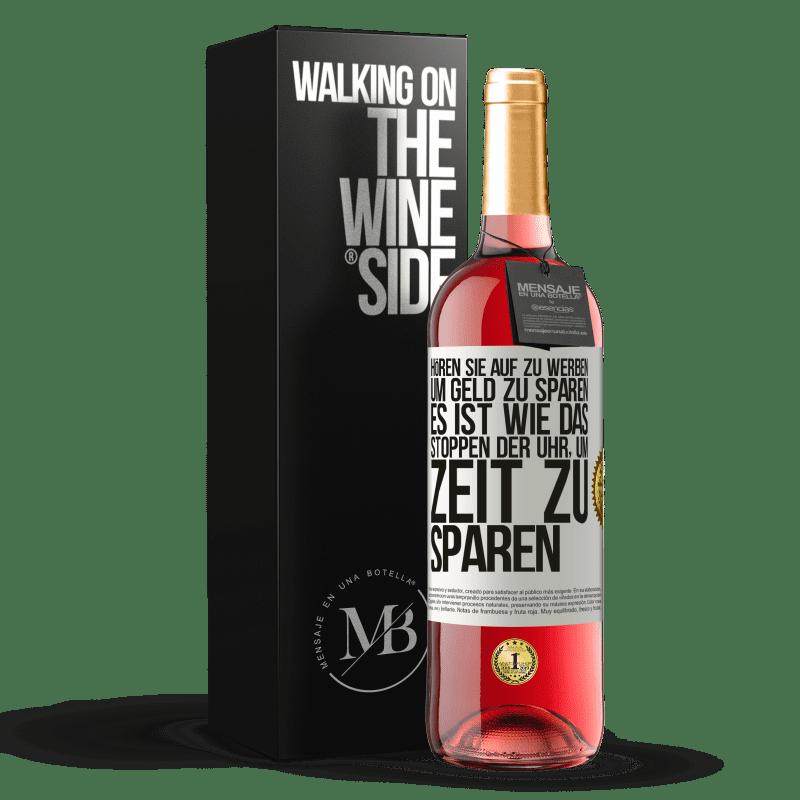 24,95 € Kostenloser Versand | Roséwein ROSÉ Ausgabe Hören Sie auf zu werben, um Geld zu sparen, es ist wie das Stoppen der Uhr, um Zeit zu sparen Weißes Etikett. Anpassbares Etikett Junger Wein Ernte 2020 Tempranillo