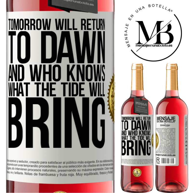 24,95 € Free Shipping   Rosé Wine ROSÉ Edition Tomorrow will return to dawn and who knows what the tide will bring White Label. Customizable label Young wine Harvest 2020 Tempranillo