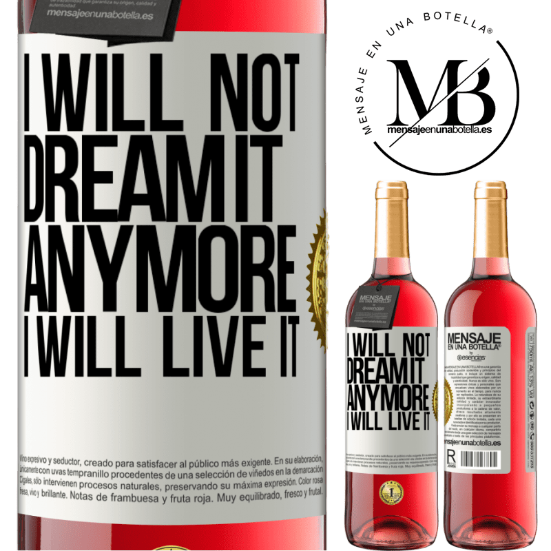 24,95 € Free Shipping   Rosé Wine ROSÉ Edition I will not dream it anymore. I will live it White Label. Customizable label Young wine Harvest 2020 Tempranillo