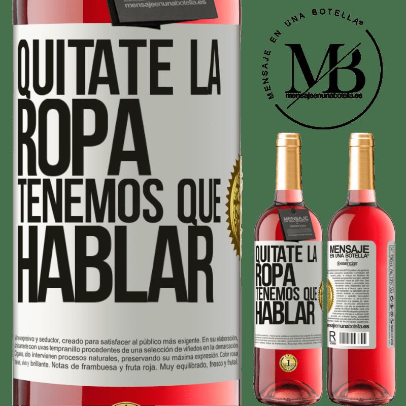 24,95 € Envoi gratuit   Vin rosé Édition ROSÉ Enlevez vos vêtements, nous devons parler Étiquette Blanche. Étiquette personnalisable Vin jeune Récolte 2020 Tempranillo