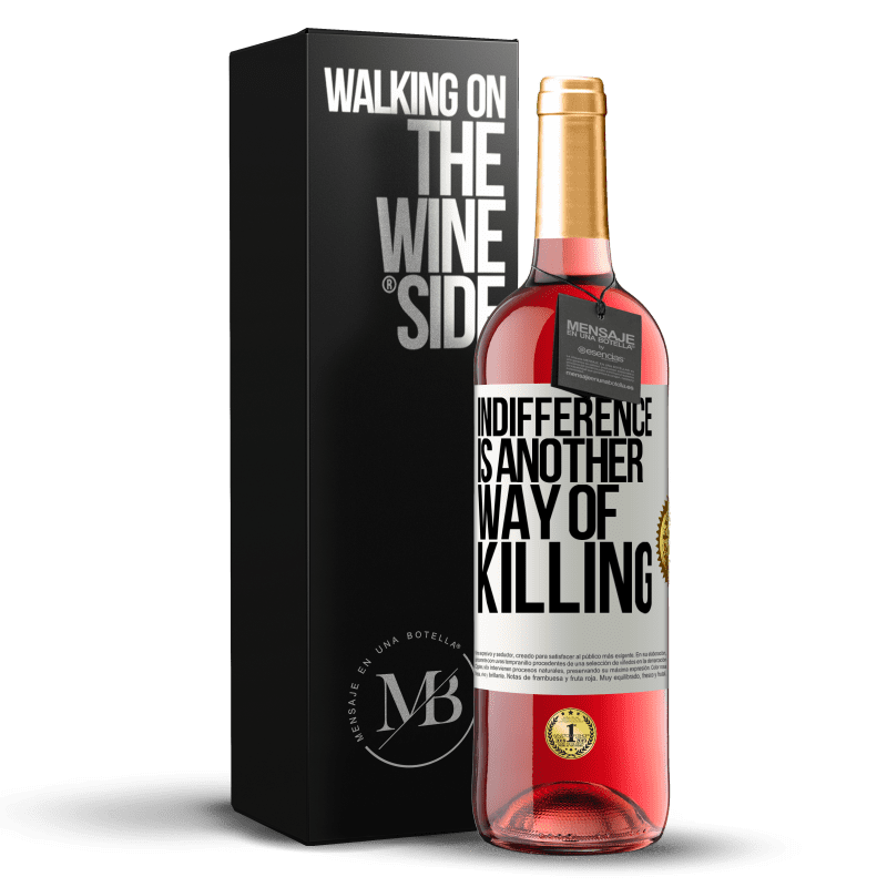 24,95 € Free Shipping | Rosé Wine ROSÉ Edition Indifference is another way of killing White Label. Customizable label Young wine Harvest 2020 Tempranillo