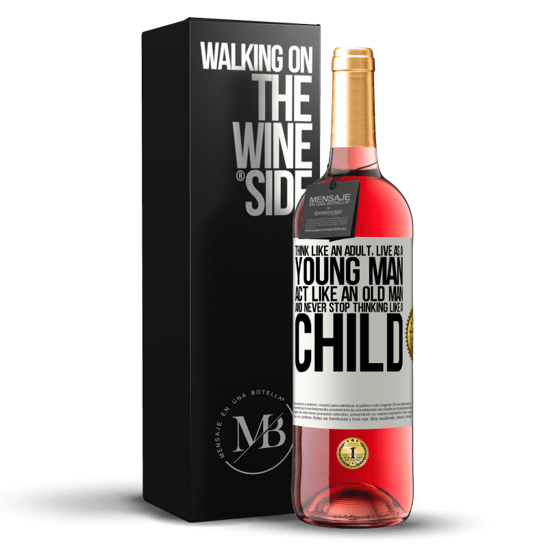 24,95 € Free Shipping | Rosé Wine ROSÉ Edition Think like an adult, live as a young man, act like an old man and never stop thinking like a child White Label. Customizable label Young wine Harvest 2020 Tempranillo