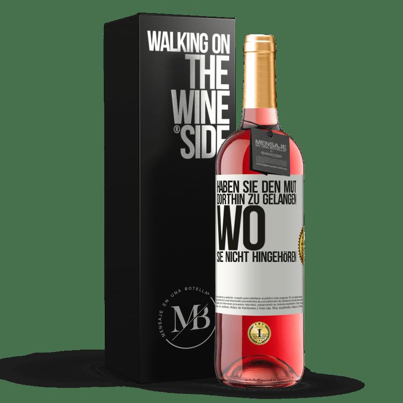 24,95 € Kostenloser Versand   Roséwein ROSÉ Ausgabe Haben Sie den Mut, dorthin zu gelangen, wo Sie nicht hingehören Weißes Etikett. Anpassbares Etikett Junger Wein Ernte 2020 Tempranillo