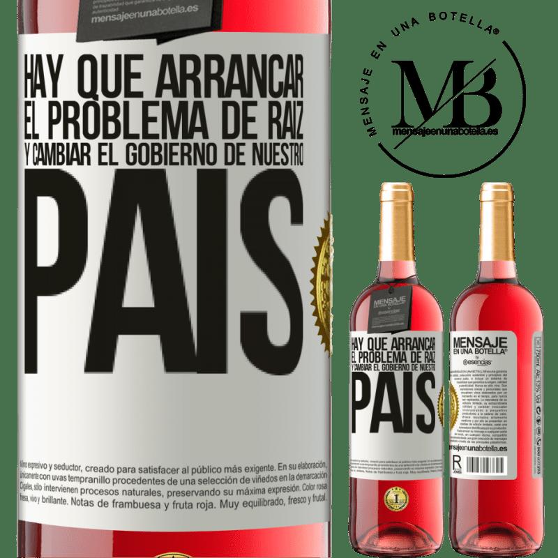 24,95 € Envoi gratuit | Vin rosé Édition ROSÉ Nous devons commencer le problème à la racine et changer le gouvernement de notre pays Étiquette Blanche. Étiquette personnalisable Vin jeune Récolte 2020 Tempranillo