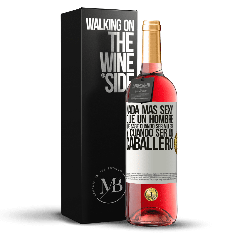 24,95 € Envoi gratuit   Vin rosé Édition ROSÉ Rien de plus sexy qu'un homme qui sait quand être vulgaire et quand être un gentleman Étiquette Blanche. Étiquette personnalisable Vin jeune Récolte 2020 Tempranillo
