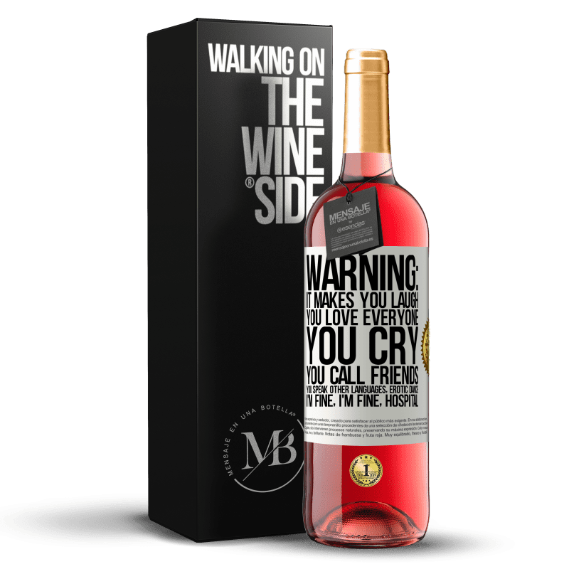 24,95 € Free Shipping   Rosé Wine ROSÉ Edition Warning: it makes you laugh, you love everyone, you cry, you call friends, you speak other languages, erotic dance, I'm fine White Label. Customizable label Young wine Harvest 2020 Tempranillo