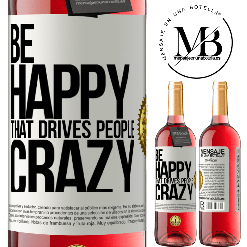 24,95 € Free Shipping | Rosé Wine ROSÉ Edition Be happy. That drives people crazy White Label. Customizable label Young wine Harvest 2020 Tempranillo