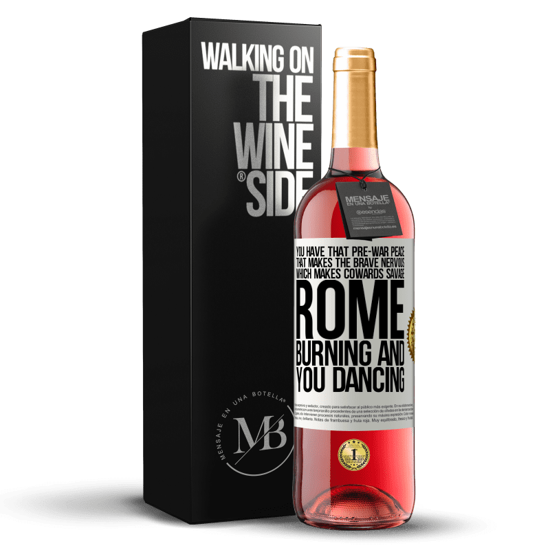 24,95 € Free Shipping | Rosé Wine ROSÉ Edition You have that pre-war peace that makes the brave nervous, which makes cowards savage. Rome burning and you dancing White Label. Customizable label Young wine Harvest 2020 Tempranillo