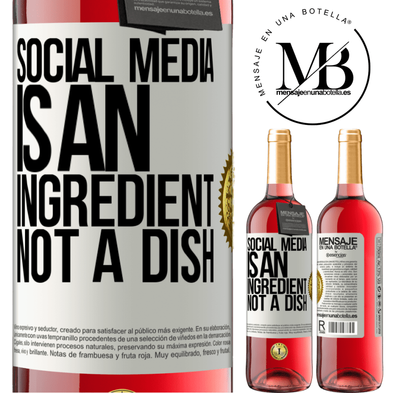 24,95 € Free Shipping | Rosé Wine ROSÉ Edition Social media is an ingredient, not a dish White Label. Customizable label Young wine Harvest 2020 Tempranillo