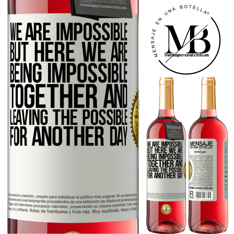 24,95 € Free Shipping   Rosé Wine ROSÉ Edition We are impossible, but here we are, being impossible together and leaving the possible for another day White Label. Customizable label Young wine Harvest 2020 Tempranillo